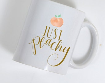 Just Peachy Cute Sarcastic Southern Peach Funny Mood Ceramic Coffee 11 oz. Mug Drink Cup