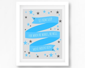 Nursery Quote Print, Inspirational Nursery Quote, Let Him Sleep For When He Wakes He Will Move Mountains, Baby Boy Gift, Nursery Wall Art,
