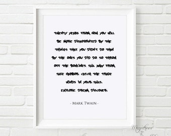 Mark Twain Quote / Twenty Years From Now / Explore Dream Discover / Mark Twain Print / Black And White Graffiti Print