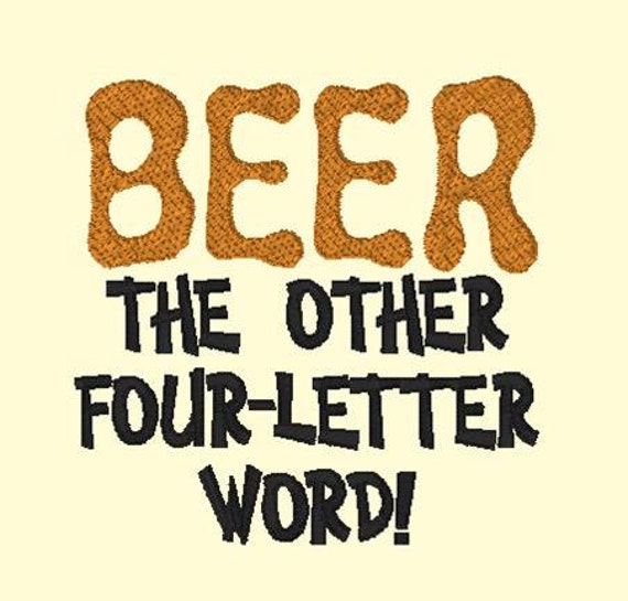 BEER the other four letter word Design 4x4 and 5x7