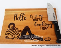 11x14x1 Hello, Is it ME you're cooking for? , INLAY Music cutting board, funny cutting board, Kitchen Pun,Lionel Richie, Love