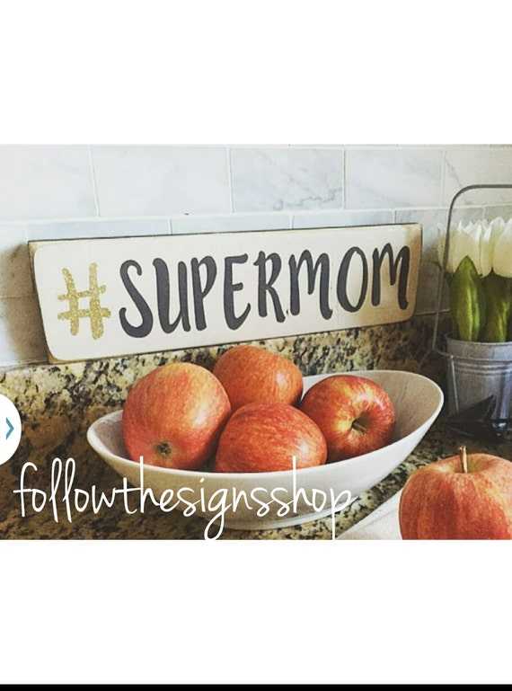 Mom Gifts Home Decor Supermom Signs For Home Mothers