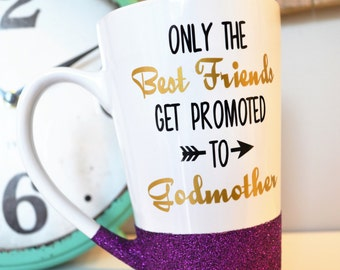 Godmother Coffee Mug // Best Friends Promoted to Godmother //  Glitter Godmother Mug // Godmother Gift // Gift for Godmother