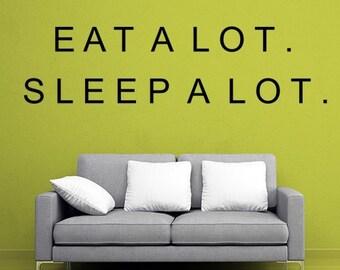 Eat Alot Sleep Alot Vinyl Decal