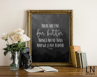 Instant 'There are far, far better things ahead...' C.S. Lewis Quote Printable Art 8x110 Watercolors Home Decor