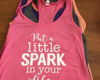 SALE Put A Little Spark In Your Life LADIES - Racerback Tank