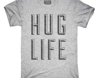 Hug Life T-Shirt, Hoodie, Tank Top, Gifts