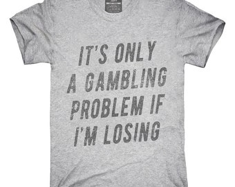 Funny Gambling Problem T-Shirt, Hoodie, Tank Top, Gifts