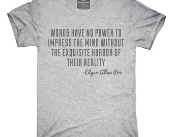 Words Have No Power To Impress Edgar Allan Poe T-Shirt, Hoodie, Tank Top, Gifts