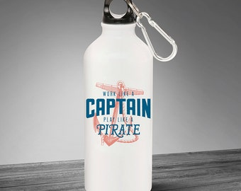 Drink Bottle - Work Like A Captain Play Like A Pirate