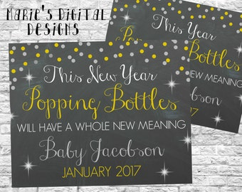 This Year / This New Year Popping Bottles Will Have a Whole New Meaning - Printable Pregnancy Announcement / Chalkboard Baby Reveal / JPEG