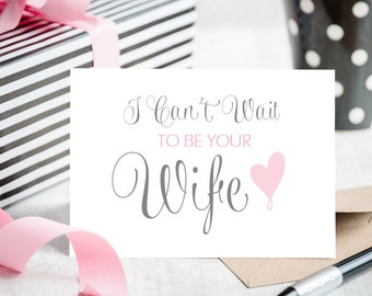 I Can't Wait to be Your Wife Wedding Card - Blank Inside for Personal Message to your Husband to Be