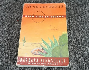 High Tide In Tucson By Barbara Kingsolver C. 1995