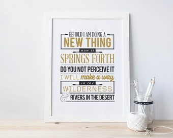 "Isaiah 43:19 - Bible Verse Art Print Scripture art Scripture Typography print Bible ""Behold I am doing a new thing. Now it springs forth..."""