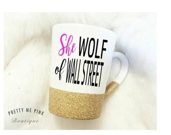 she wolf of wall street/coffee mug/coffee cup/glitter mug/etsy/wall street/boss babe/boss lady/my own boss/coffee/glitter/she wolf