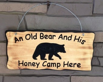Old Bear and Honey Camp Here
