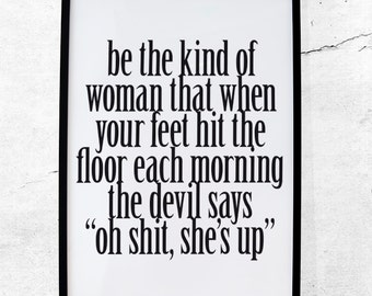 Be the kind of Woman that when your Feet Printable quote - PDF Poster - Instant download