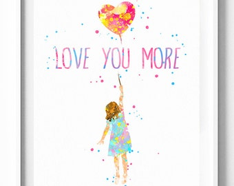 Love You More Print, Flying Girl, Balloon, Watercolor Art, Printable, Home Decor, Wall Art, Nursery Decor, Kids Decor, Baby Shower Gifts