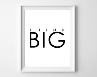 Think Big wall print/8 x 10 wall poster/motivational poster/instant download/office print/entrepreneur quote/inspirational poster