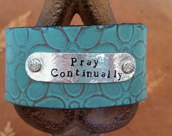 Hand stamped leather cuff, Boho Pray Continually