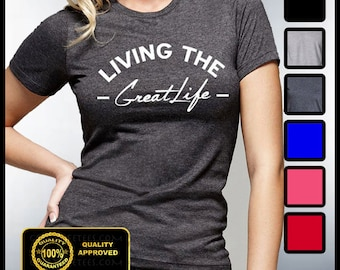 Living The Great Life Shirt, GreatLife Shirt, Feel Good T-shirt, Hubby and Wifey, Husband and Wife, The Good Life, The Great Life Tee