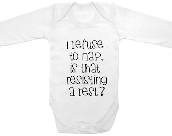 Long Sleeve I Refuse To Nap. Is That Resisting A Rest? on The Laughing Giraffe 7.2 oz baby outfit one piece