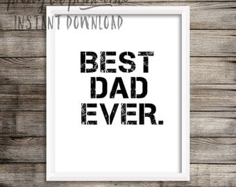 Best Dad Ever Digital Download, Ready to Print 8x10 Fathers Day