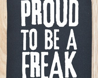 Proud to be a freak punk patch - punk patch - punk patches - punk accessories