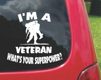 Set (2 Pieces) I'm a VETERAN  What's Your Superpower? Sticker Decals 20 Colors To Choose From.  U.S.A Free Shipping