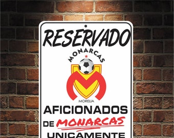 Reservado Aficionados de MONARCAS Futbol Mexico MORELIA 9 x 12 Predrilled Aluminum Sign  U.S.A Free Shipping