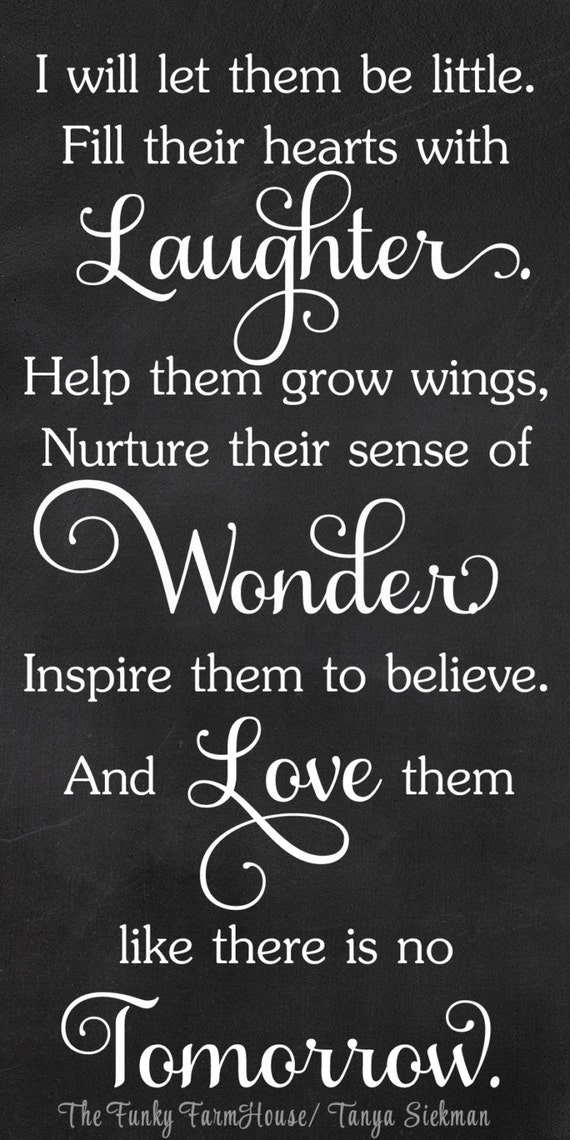 SVG, DXF & PNG Let them be little, fill ther hearts with laughter, Help them grow wings, nuture there sense of wonder.. and love them