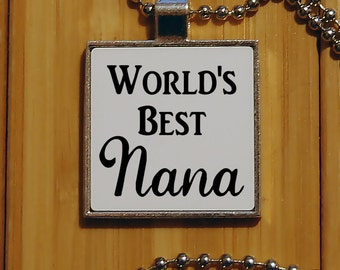 Nana pendant, worlds best nana, grandma gifts, grandparents, silver pendant, Nana necklace, silver jewelry, novelty jewelry, funny jewelry