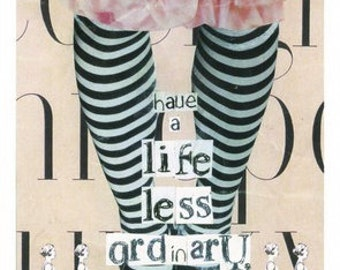 Have a life less ordinary