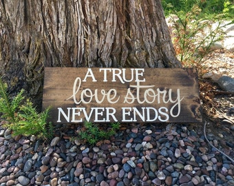 Rustic wedding decor,Wedding sign,Wedding gift,Bridal shower gift,Rustic home decor,A true love story never ends
