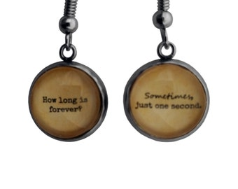 "Alice in Wonderland Earrings - ""How long is forever? Sometimes, just one second."" Earrings"