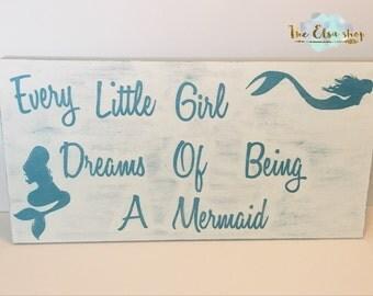 Every Little Girl Dreams Of Being A Mermaid, wood art, mermaid art
