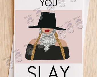 You Slay, Formation Friendship Card, Bey Hive Card, Card for Friend, Card for Sister, Motivational Card, Mother's Day Card