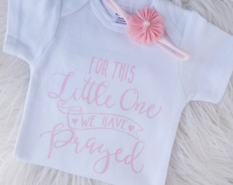For This Little One We have Prayed, Take home outfit, Newborn outfit, Girl shower gift, Infant onesie, Pink onesie, Nylon headband