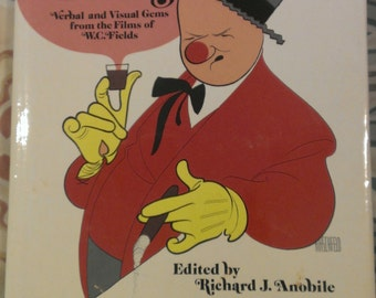 A Flask of Fields edited by Richard J. Anobile - Verbal and visual gems from the films of W.C. Fields  HB 1972
