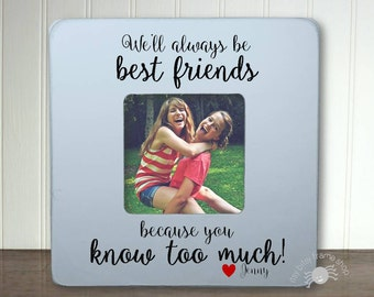 Best Friend Gift BFF Gifts Best Friend Birthday Gift Best Friend Frame We'll Always Be Best Friends Because You Know Too Much! IB5FSFRND