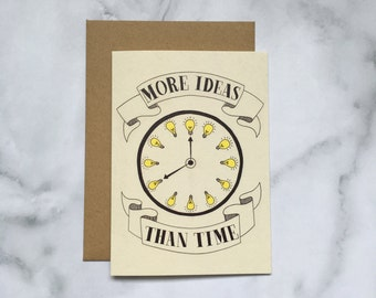 More Ideas than Time greeting card
