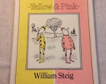 Yellow & Pink by William Steig 1984 1st Edition Hardcover with Dust Jacket Humor