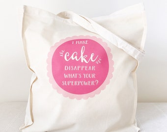 Cake Superpowers Tote Bag