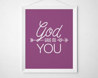 God Gave Me You - 8x10 Printable in Orchid, instant download with 11 free colors included, Blake Shelton, wedding gift, anniversary gift
