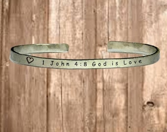 "1 John 4:8 God is Love - Cuff Bracelet Jewelry Hand Stamped 1/4"" Organic, Smooth Texture Copper Brass or Aluminum"