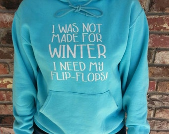 I was not made for winter I need my flip-flops! Southern gypsy sweatshirt