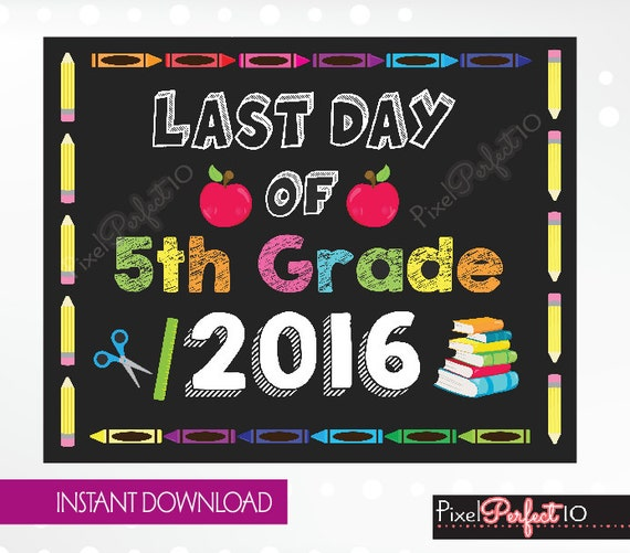 Items similar to Last day of Fifth Grade sign, 5th Grade ...