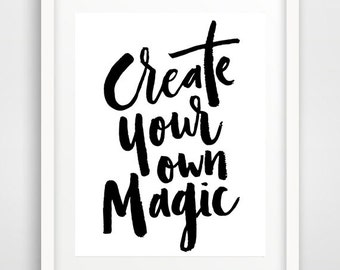 Create your own magic, Quote wall Print, Typography Art, Word art print, Inspirational Quote, Scandinavian decor