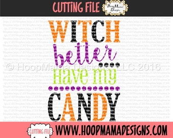 Witch Better Have My Candy SVG DXF eps and png Files for Cutting Machines Cameo or Cricut - Adult Halloween
