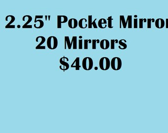 Bulk Discount ANY 20 Mirrors for 40.00